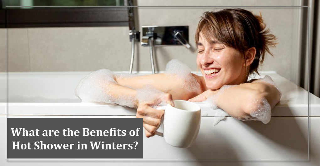 What are the Benefits of Hot Shower in Winters?