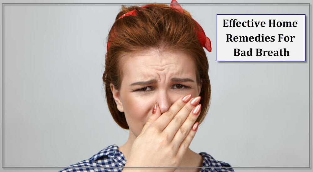 Effective Home Remedies For Bad Breath