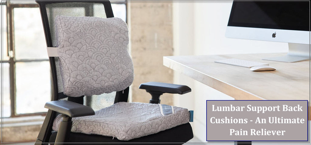 Lumbar Support Back Cushions - An Ultimate Pain Reliever