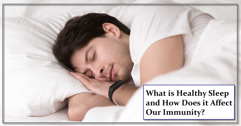 What is Healthy Sleep and How Does it Affect Our Immunity?