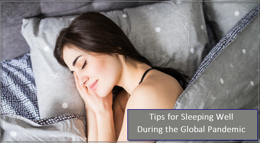 Tips for Sleeping Well During the Global Pandemic