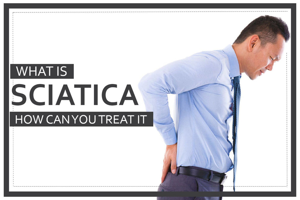 What is Sciatica & How Can You Treat it
