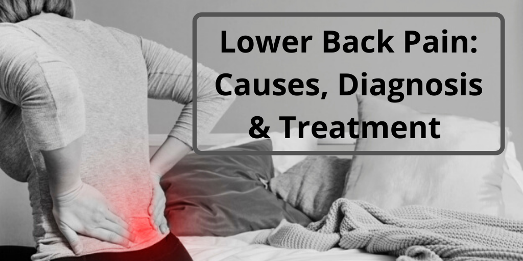 Lower Back Pain: Causes, Diagnosis & Treatment