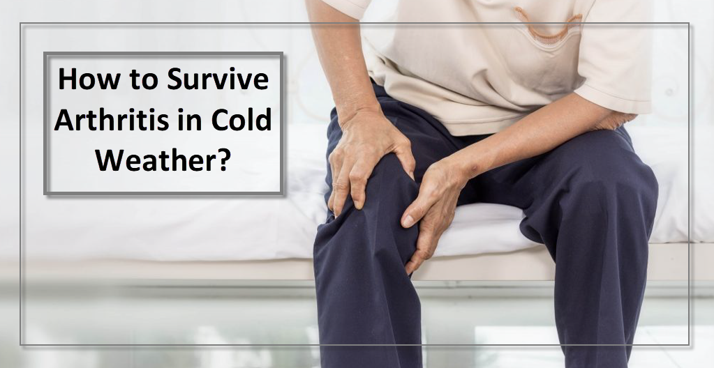 How to Survive Arthritis in Cold Weather?