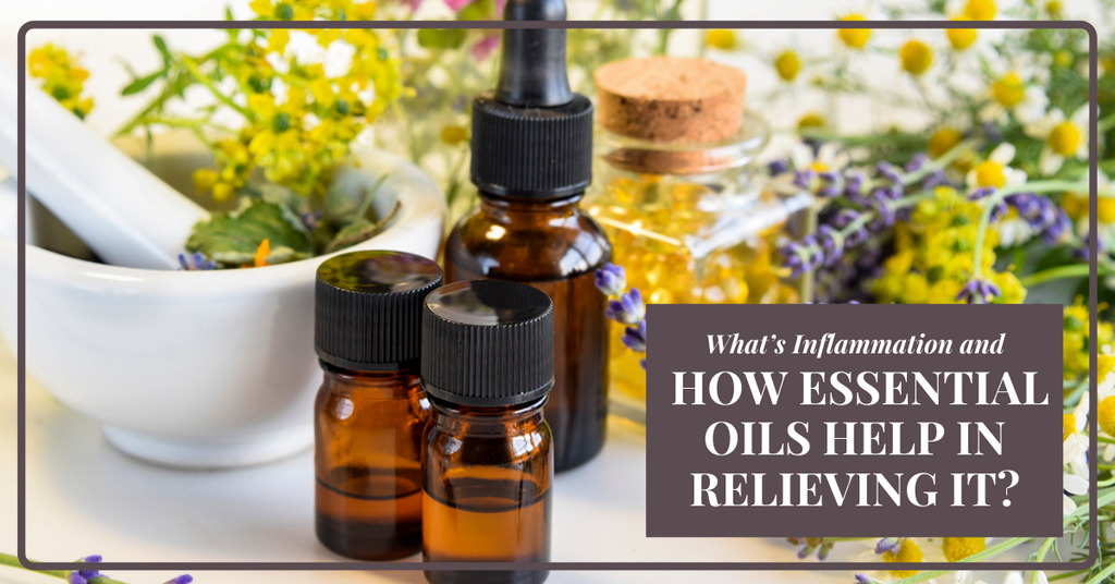 What's Inflammation and How Essential Oils Help in Relieving it?