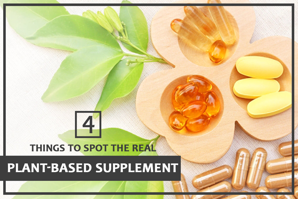 4 Things to Spot the Real Plant-Based Supplement