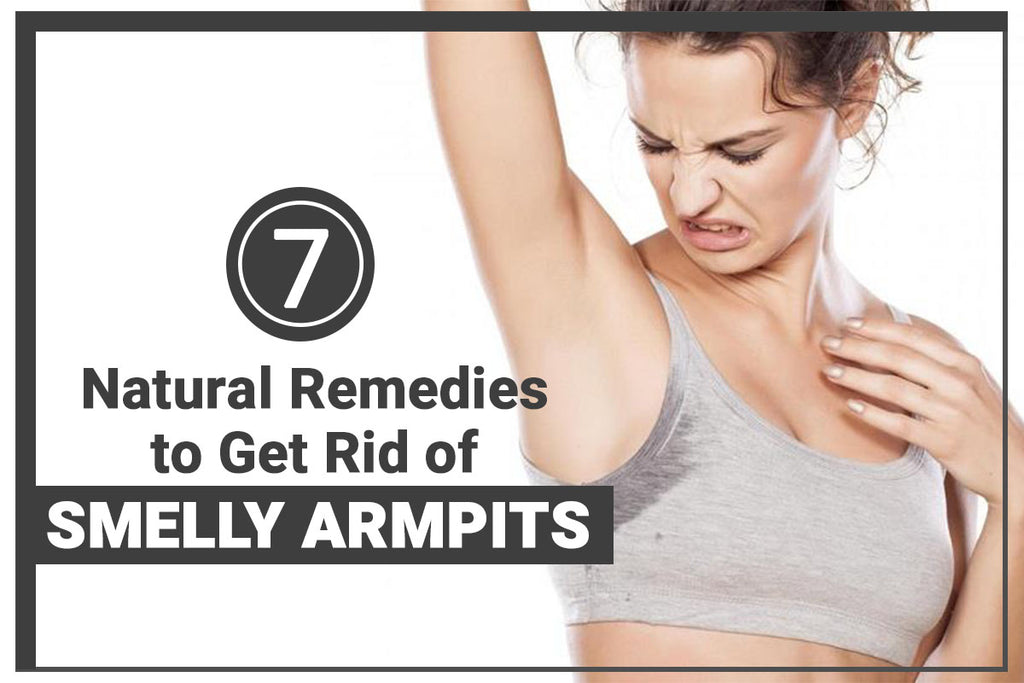 7 Natural Remedies to Get Rid of Smelly Armpits