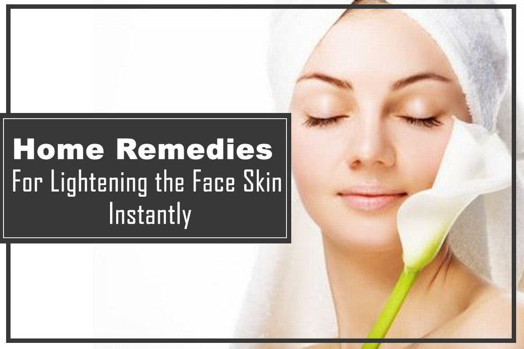 Quick Home Remedies For Lightening the Face Skin Instantly