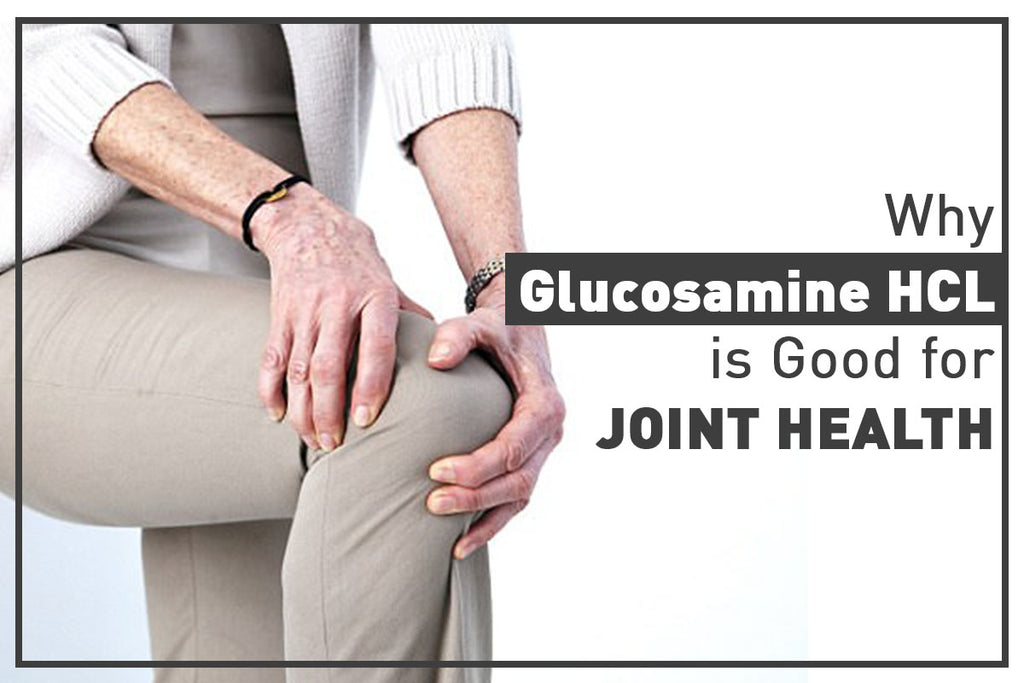 Why Glucosamine HCL is Good for Joint Health
