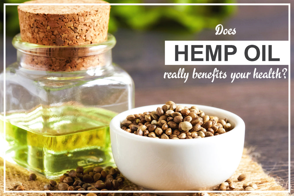 Does hemp oil really benefits your health?