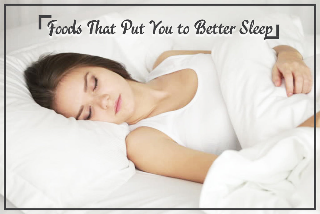 9 Foods That Put You to Better Sleep