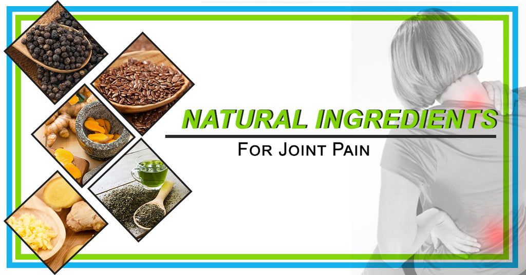 How Natural Ingredients Can Be Beneficial For Joint Pain
