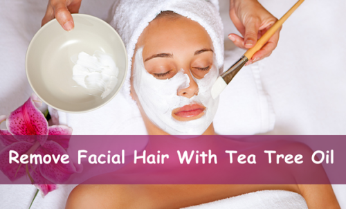 How to Remove Facial Hair Naturally with Tea Tree Oil