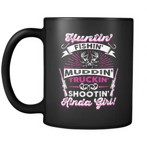 Hunting Fishing Kinda Girl  Coffee Tea Mug Black 11 oz