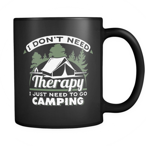 Image of teelaunch 11oz Black Mug No therapy just camping(Black) No Therapy Just Camping  Coffee Tea Mug Black 11 oz
