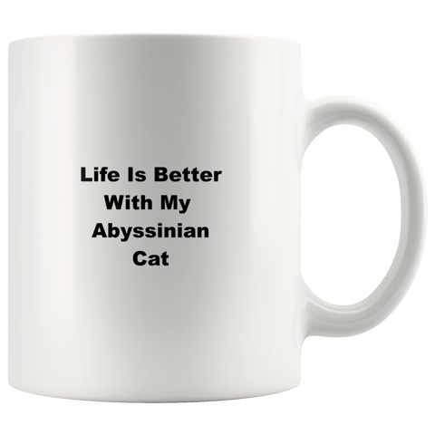 teelaunch 11oz White Mug Abyssinian Cat Abyssinian Cat Life Is Better With Coffee Tea Mug White 11 oz