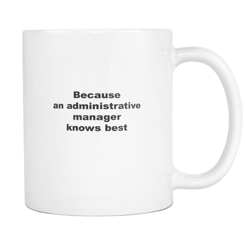 teelaunch 11oz White Mug Admini manager Administrative Manager Knows Best Coffee Tea Mug White 11 oz