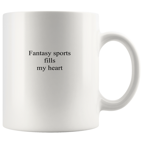 Image of teelaunch 11oz White Mug afw Fantasy Sports Fills My Heart Football Baseball Coffee Tea Mug White 11 oz