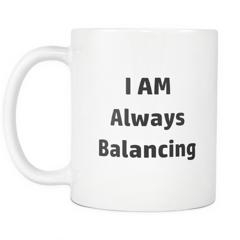 Image of teelaunch 11oz White Mug Always Balancing Accountant Always Balancing Coffee Tea Mug White 11 oz