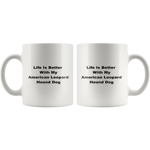 teelaunch 11oz White Mug American Leopard Hound American Leopard Hound Dog Life Is Better With Coffee Tea Mug White 11 oz