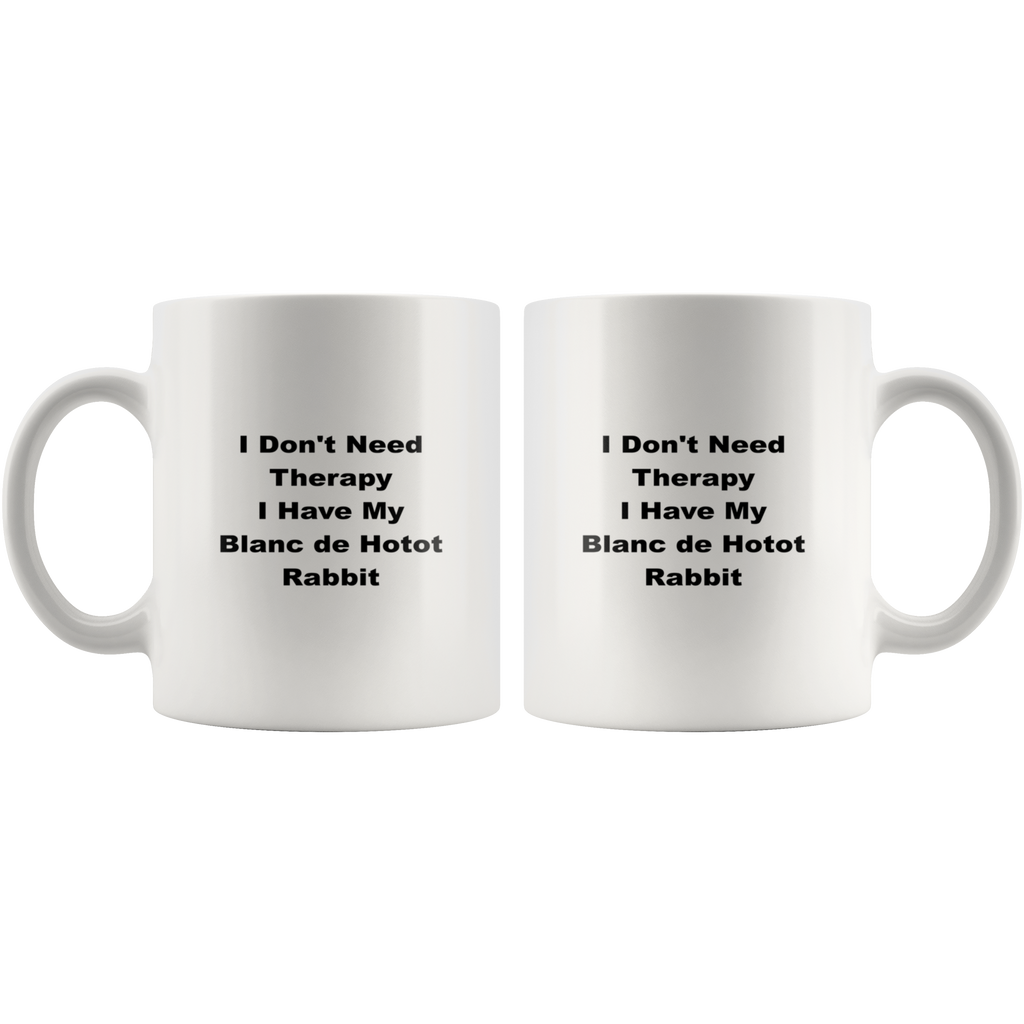 teelaunch 11oz White Mug asf Blanc De Hotot Rabbit I Don't Need Therapy Coffee Tea Mug White 11 oz