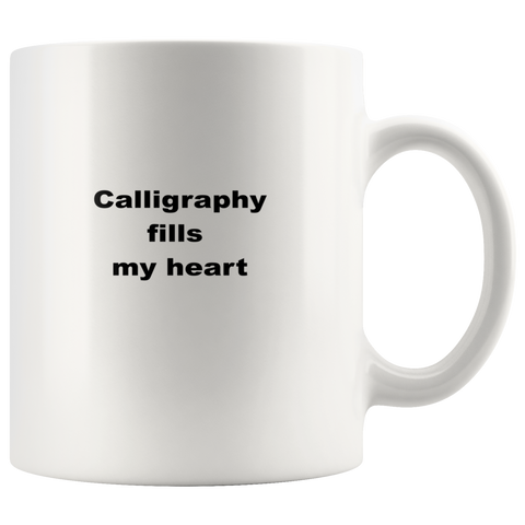 Image of teelaunch 11oz White Mug asf Calligraphy Fills My Heart Hand Lettering Coffee Tea Mug White 11 oz