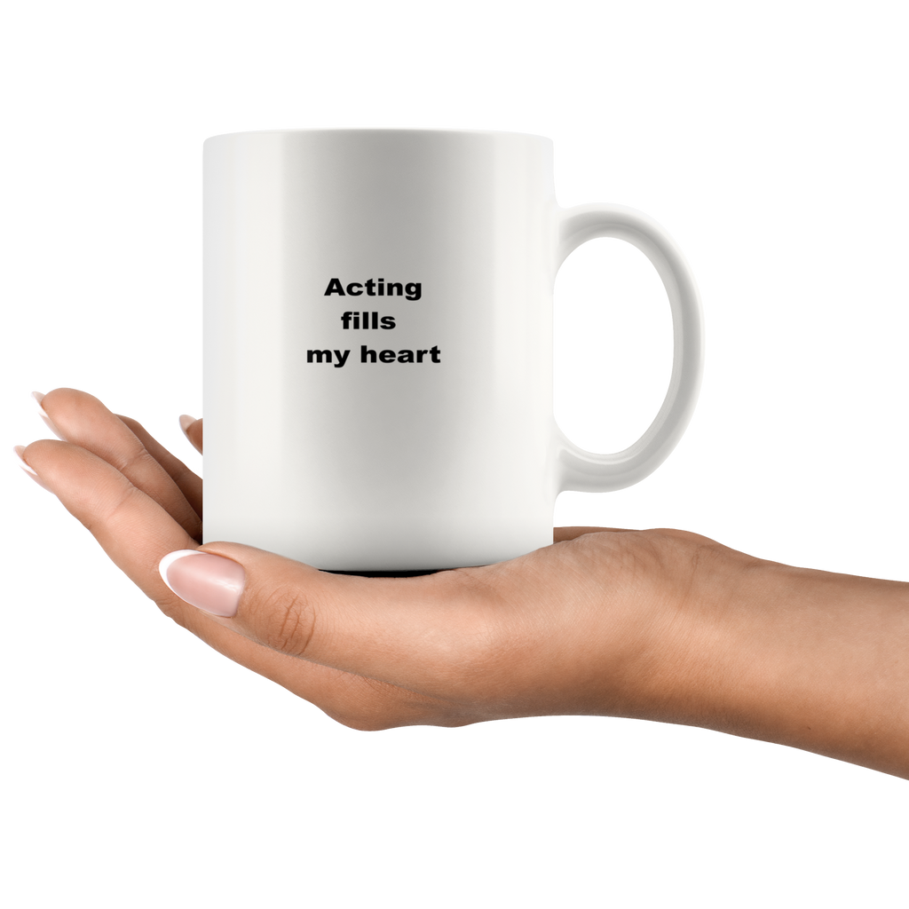 teelaunch 11oz White Mug asf Gifts for Actor Acting Fills My Heart Coffee Tea Mug White 11oz