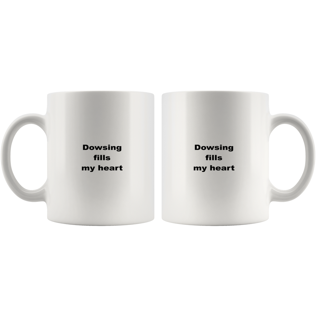 teelaunch 11oz White Mug aswf Dowsing Fills My Heart Dowser Coffee Tea Mug White 11 oz