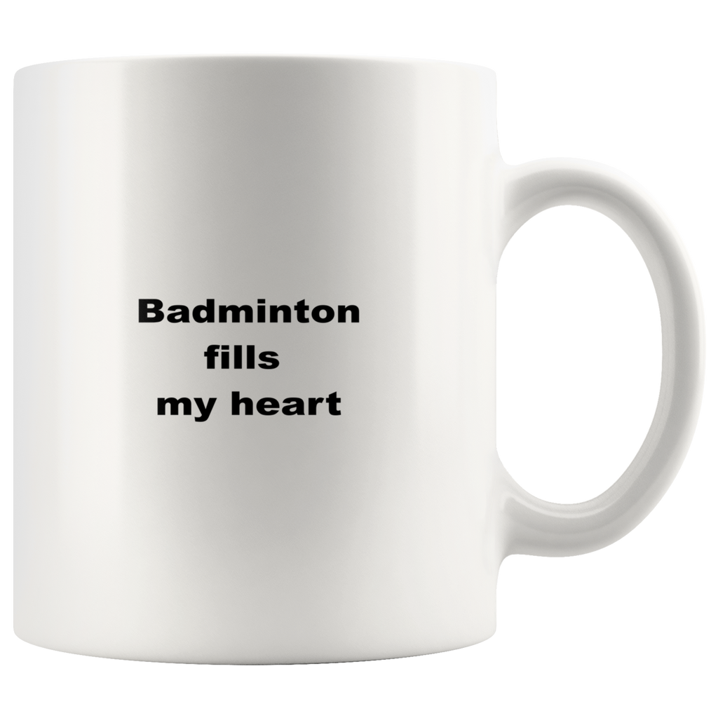 teelaunch 11oz White Mug aswfcw Badminton Fills My Heart Player Sport Coffee Tea Mug White 11 oz