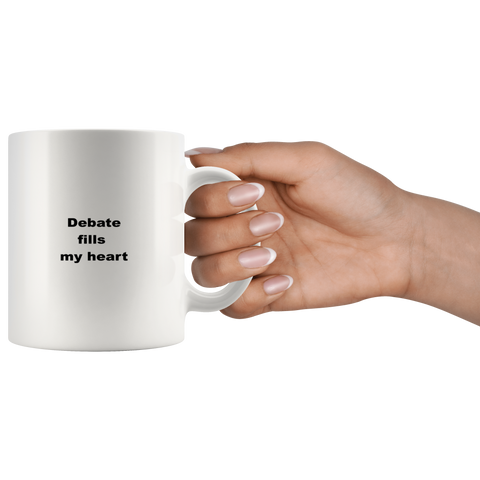Image of teelaunch 11oz White Mug awfw Debate Fills My Heart Debater Coffee Tea Mug White 11 oz