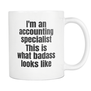 Accountant Gift I Am An Accounting Specialist Badass Coffee Tea Mug White 11 oz