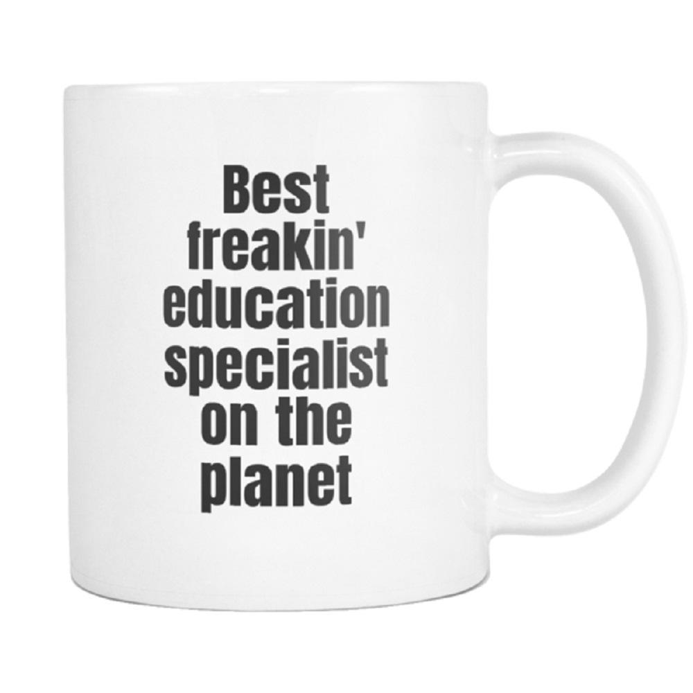 teelaunch 11oz White Mug Best freakin education specialist on the planet Education Specialist Best On The Planet Coffee Tea Mug White 11 oz