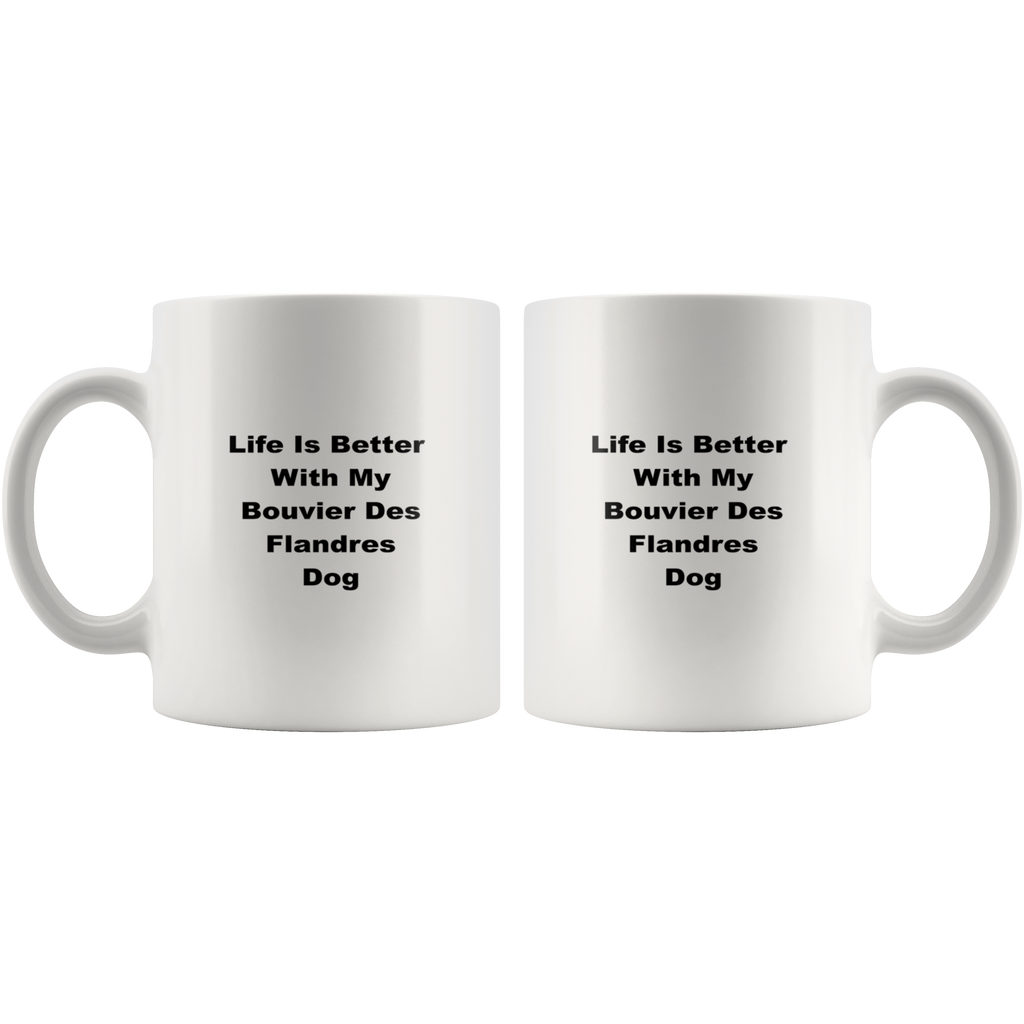 teelaunch 11oz White Mug Bouvier Des Flandres Bouvier Des Flandres Dog Life Is Better With Coffee Tea Mug White 11 oz
