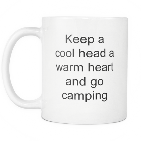 teelaunch 11oz White Mug Cool head warm heart go camping Happy Camper Cool Head Warm Heart Camping Coffee Tea Mug White 11 oz