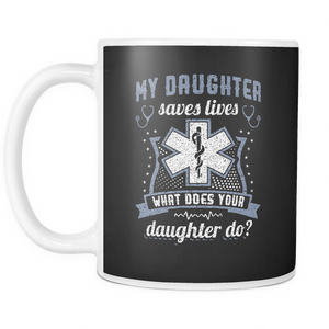 Daughter Saves Lives Coffee Tea Mug White 11 oz