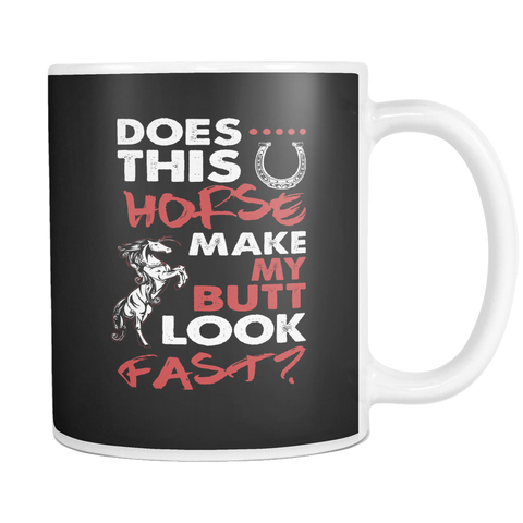 Image of teelaunch 11oz White Mug Does this horse(White) Horse Make My Butt Look Fast Coffee Tea Mug White 11 oz