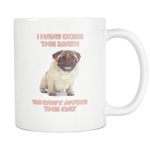 Image of teelaunch 11oz White Mug Donethemath(White) Done The Maths Dog No Cat Coffee Tea Mug White 11 oz