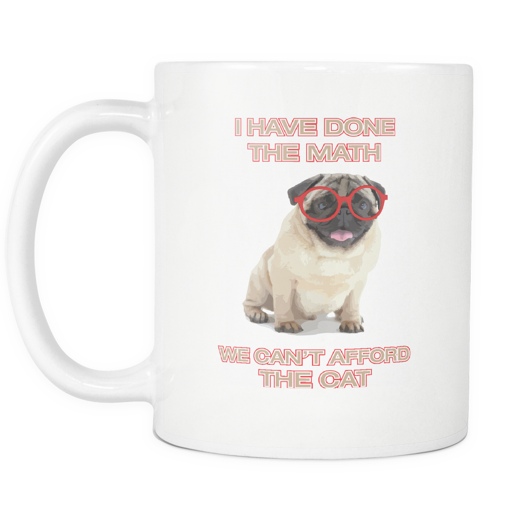teelaunch 11oz White Mug Donethemath(White) Done The Maths Dog No Cat Coffee Tea Mug White 11 oz