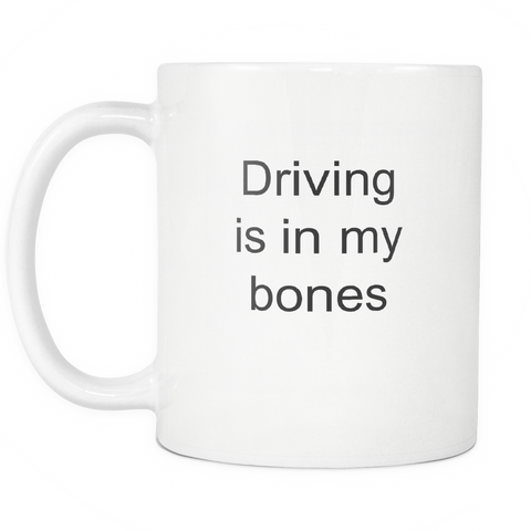 teelaunch 11oz White Mug Driving is in my bones Car Driving In My Bones School Bus Driver Coffee Tea Mug White 11 oz
