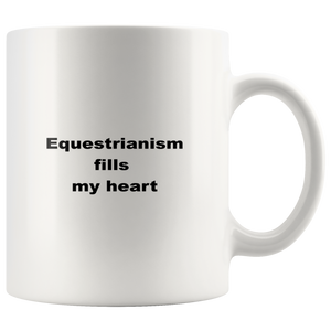 teelaunch 11oz White Mug Equestrianism Equestrian Gifts Equestrianism Fills My Heart Horse Rider Coffee Tea Mug White 11 oz