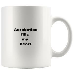 teelaunch 11oz White Mug fef Acrobatics Fills My Heart Aerial Coffee Tea Mug White 11 oz