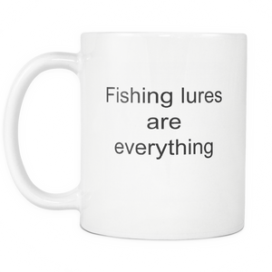 Gone Fishing Lures Are Everything Fisher man Coffee Tea Mug White 11 oz