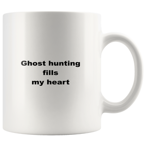teelaunch 11oz White Mug Ghost Ghost Hunting Fills My Heart Hunters Coffee Tea Mug White 11 oz