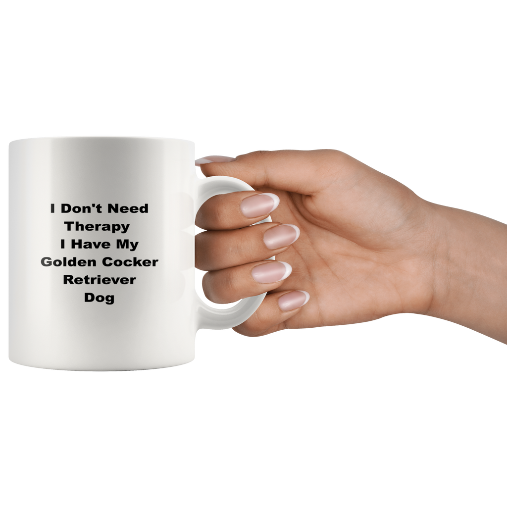 teelaunch 11oz White Mug Golden Cocker Retriever Golden Cocker Retriever Dog I Don't Need Therapy Coffee Tea Mug White 11 oz