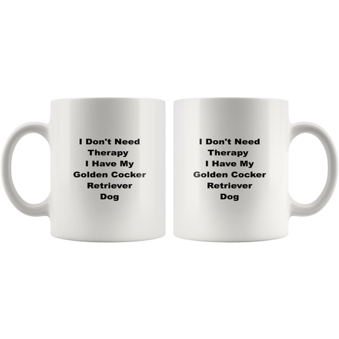 Image of teelaunch 11oz White Mug Golden Cocker Retriever Golden Cocker Retriever Dog I Don't Need Therapy Coffee Tea Mug White 11 oz