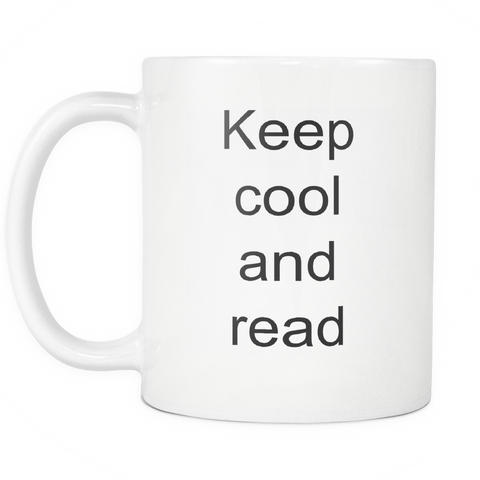 Image of teelaunch 11oz White Mug Keep cool and read Literary Keep Cool And Read Avid Reader Coffee Tea Mug White 11 oz