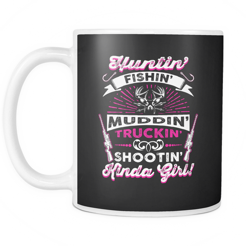 teelaunch 11oz White Mug Kinda girl(White) Huntin' Fishing'  Coffee Tea Mug White 11 oz