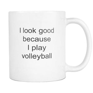 Volleyball Gift I Look Good I Play Volleyball Coffee Tea Mug White 11 oz