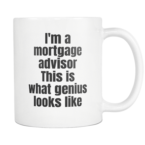 Image of teelaunch 11oz White Mug Mortgage advisor Mortgage Broker Closing Gift Mortgage Advisor Coffee Tea Mug White 11 oz