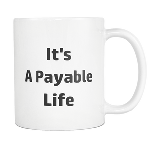 teelaunch 11oz White Mug Payable Life Accountant Payable Life Coffee Tea Mug White 11 oz